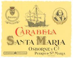 Etiqueta antigua de Osborne: Brandy Carabela Santa Maria, Osborne y Cia, Puerto de Santa María.