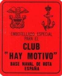 """Etiqueta antigua de Osborne: Embotellado especial para el Club """"Hay Motivo"""" base naval de Rota."""