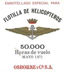 Etiqueta antigua de Osborne: Embotellado especial para Flotilla de helicópteros 50.000 horas de vuelo (mayo 1971), Osborne & Cia SA.